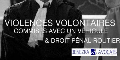 violences volontaires, violences volontaires en réunion, violences volontaires en voiture, violence volontaire, avocat violences volontaires en voiture