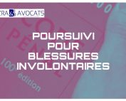 blessures involontaires, blessure involontaire, avocat blessures involontaires, avocat défense blessures involontaires, blessures involontaires paris,